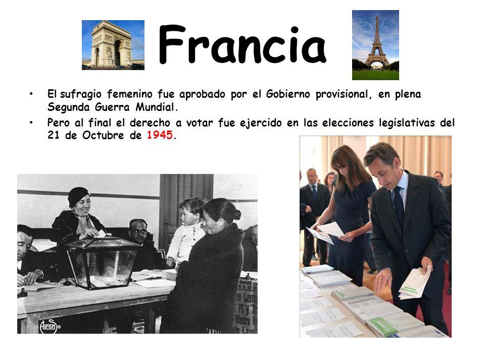 Francia El sufragio femenino fue aprobado por el Gobierno provisional, en plena Segunda Guerra Mundial.