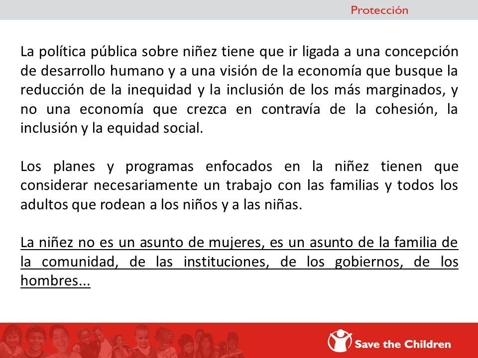 La política pública sobre niñez tiene que ir ligada a una concepción de desarrollo humano y a una visión de la economía que busque la reducción de la