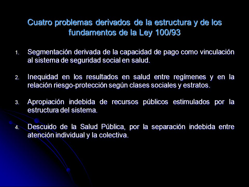 Cuatro problemas derivados de la estructura y de los fundamentos de la Ley 100/93 1. Segmentación derivada de la capacidad de pago como vinculación al
