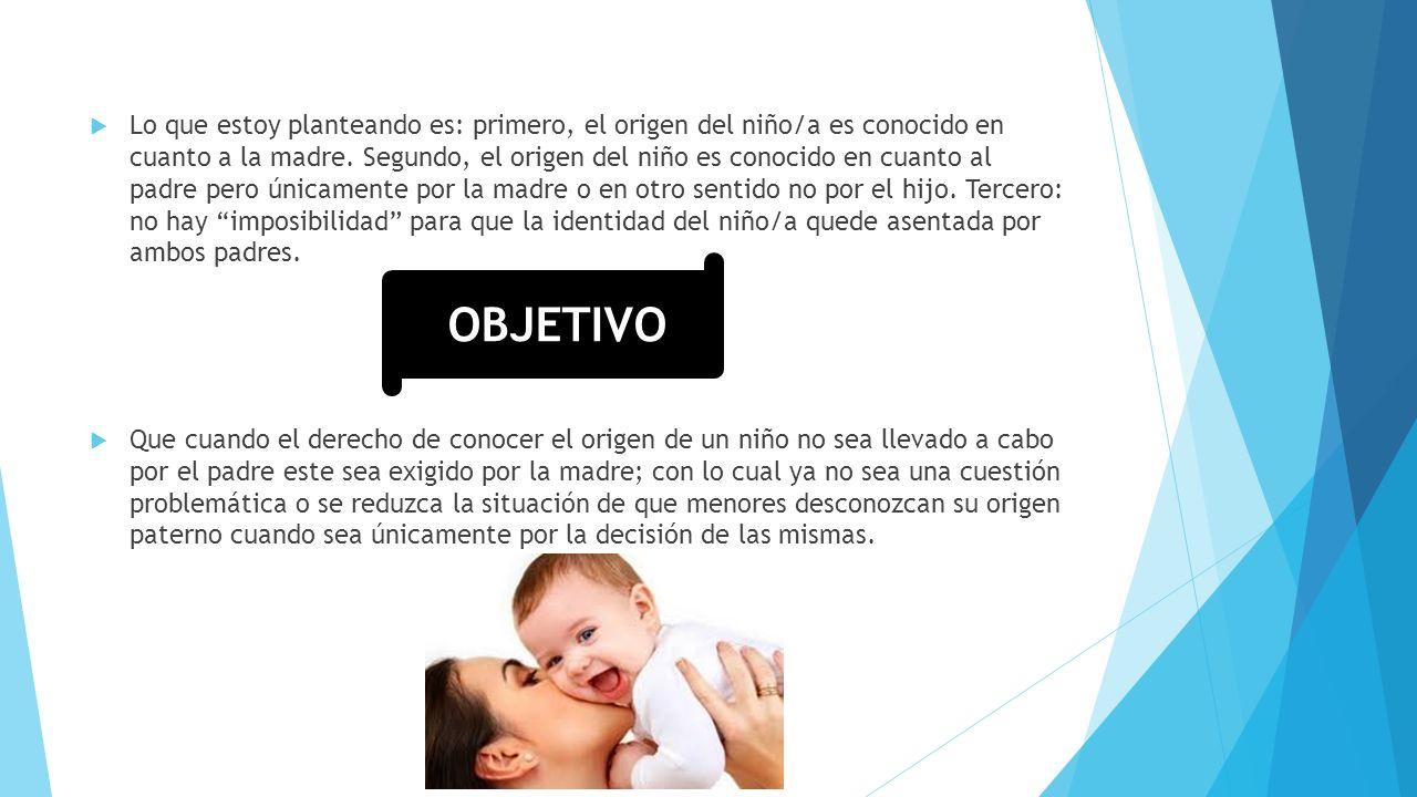 INTRODUCCIÓN El presente trabajo versa sobre el derecho de los niños y niñas a conocer su origen, es decir, saber quiénes son sus padres. La importanc