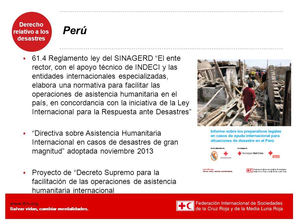 Derecho relativo a los desastres Diaposiiva 11 www.ifrc.org Salvar vidas, cambiar mentalidades. Perú 61.4 Reglamento ley del SINAGERD El ente rector,