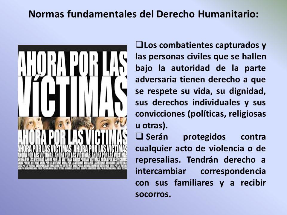 Normas fundamentales del Derecho Humanitario: Los combatientes capturados y las personas civiles que se hallen bajo la autoridad de la parte adversari