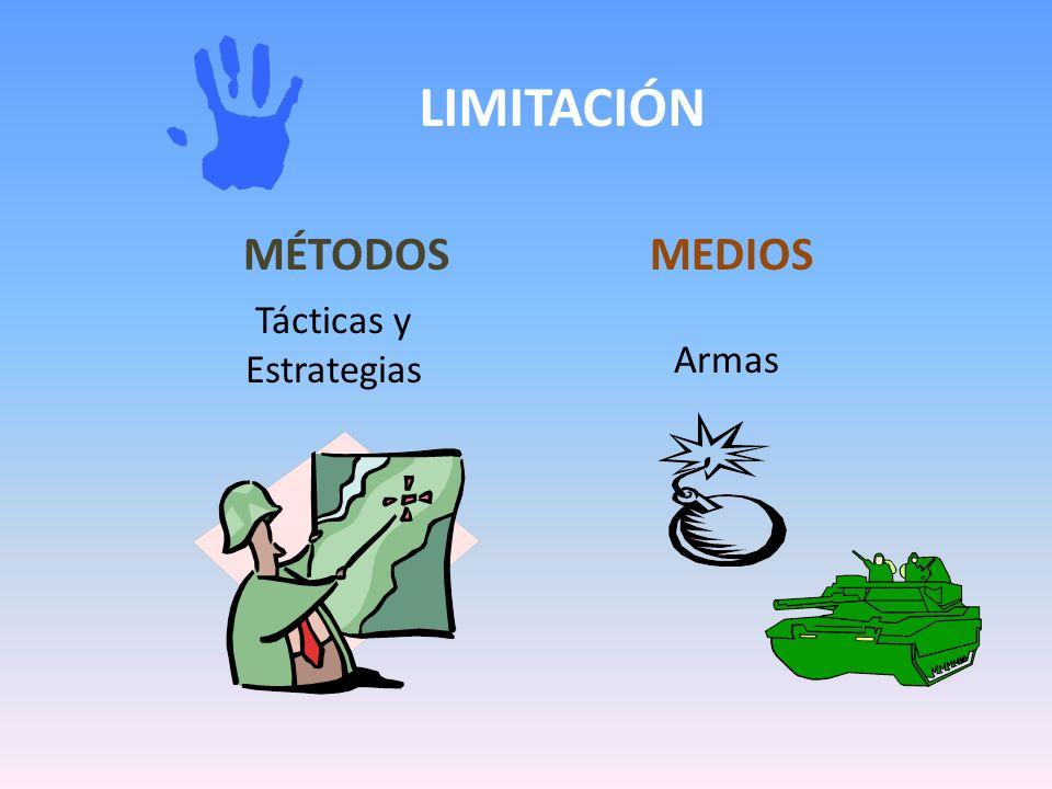 MÉTODOSMEDIOS Armas Tácticas y Estrategias LIMITACIÓN