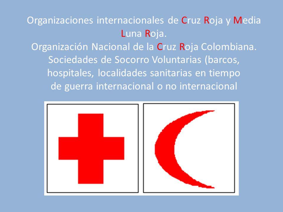 Organizaciones internacionales de Cruz Roja y Media Luna Roja. Organización Nacional de la Cruz Roja Colombiana. Sociedades de Socorro Voluntarias (ba