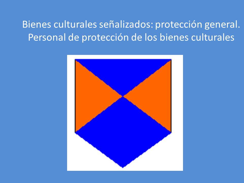 Bienes culturales señalizados: protección general. Personal de protección de los bienes culturales