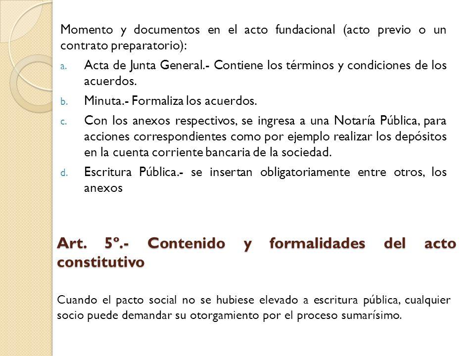 Momento y documentos en el acto fundacional (acto previo o un contrato preparatorio): a. Acta de Junta General.- Contiene los términos y condiciones d