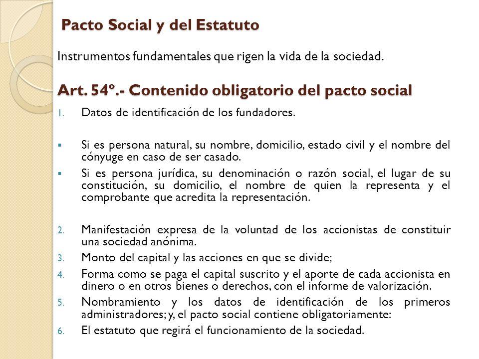Pacto Social y del Estatuto Instrumentos fundamentales que rigen la vida de la sociedad. Art. 54º.- Contenido obligatorio del pacto social 1. Datos de
