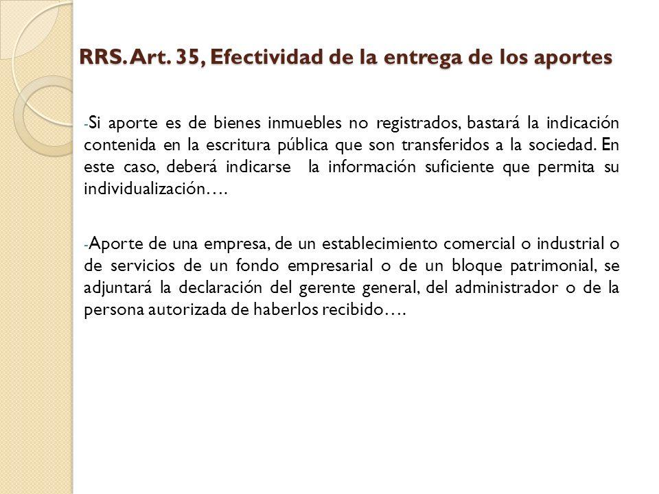 RRS. Art. 35, Efectividad de la entrega de los aportes - Si aporte es de bienes inmuebles no registrados, bastará la indicación contenida en la escrit
