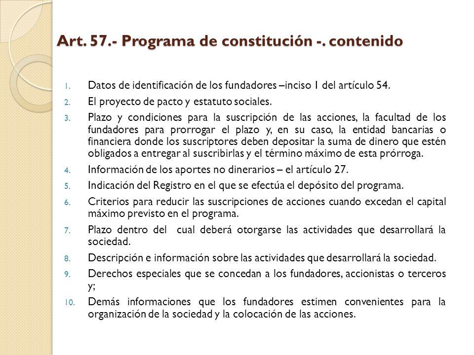Art. 57.- Programa de constitución -. contenido 1. Datos de identificación de los fundadores –inciso 1 del artículo 54. 2. El proyecto de pacto y esta