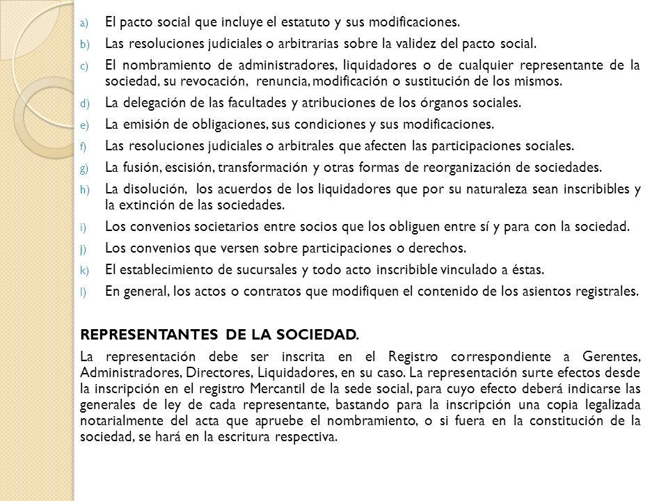 a) El pacto social que incluye el estatuto y sus modificaciones. b) Las resoluciones judiciales o arbitrarias sobre la validez del pacto social. c) El