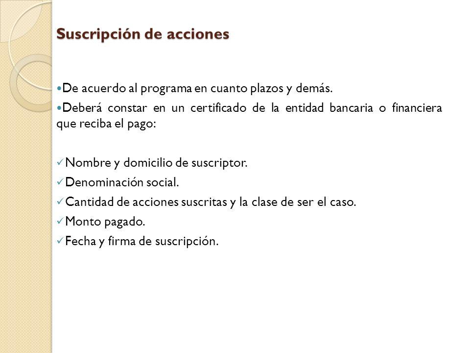 Suscripción de acciones De acuerdo al programa en cuanto plazos y demás. Deberá constar en un certificado de la entidad bancaria o financiera que reci