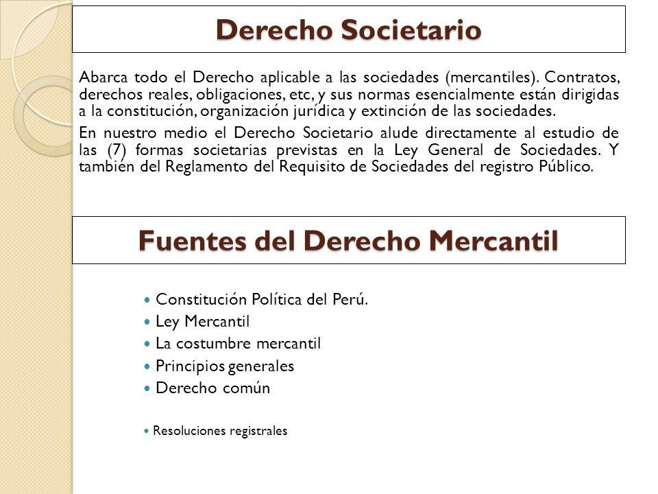 Derecho Societario Abarca todo el Derecho aplicable a las sociedades (mercantiles). Contratos, derechos reales, obligaciones, etc, y sus normas esenci