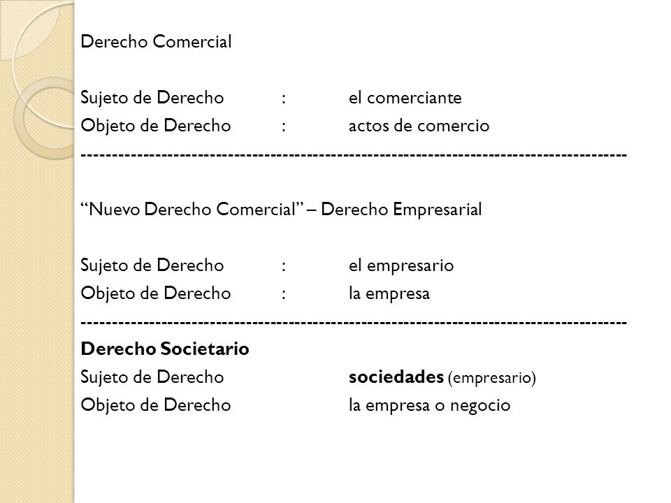 Derecho Comercial Sujeto de Derecho:el comerciante Objeto de Derecho:actos de comercio ---------------------------------------------------------------