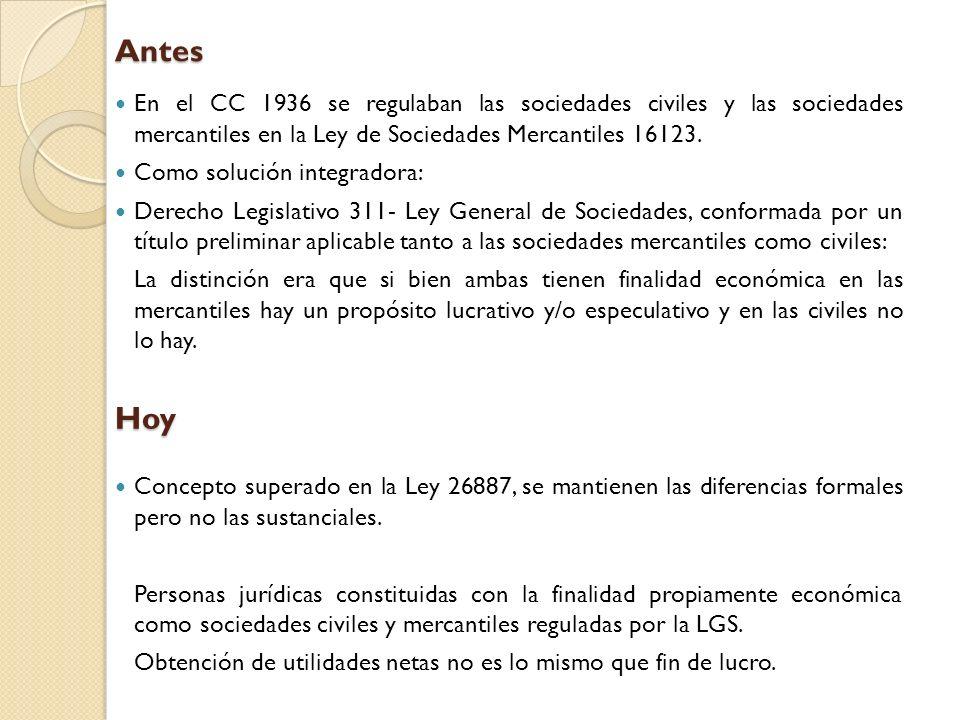 Antes En el CC 1936 se regulaban las sociedades civiles y las sociedades mercantiles en la Ley de Sociedades Mercantiles 16123. Como solución integrad