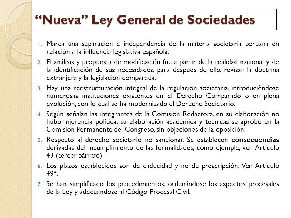 Nueva Ley General de Sociedades 1. Marca una separación e independencia de la materia societaria peruana en relación a la influencia legislativa españ
