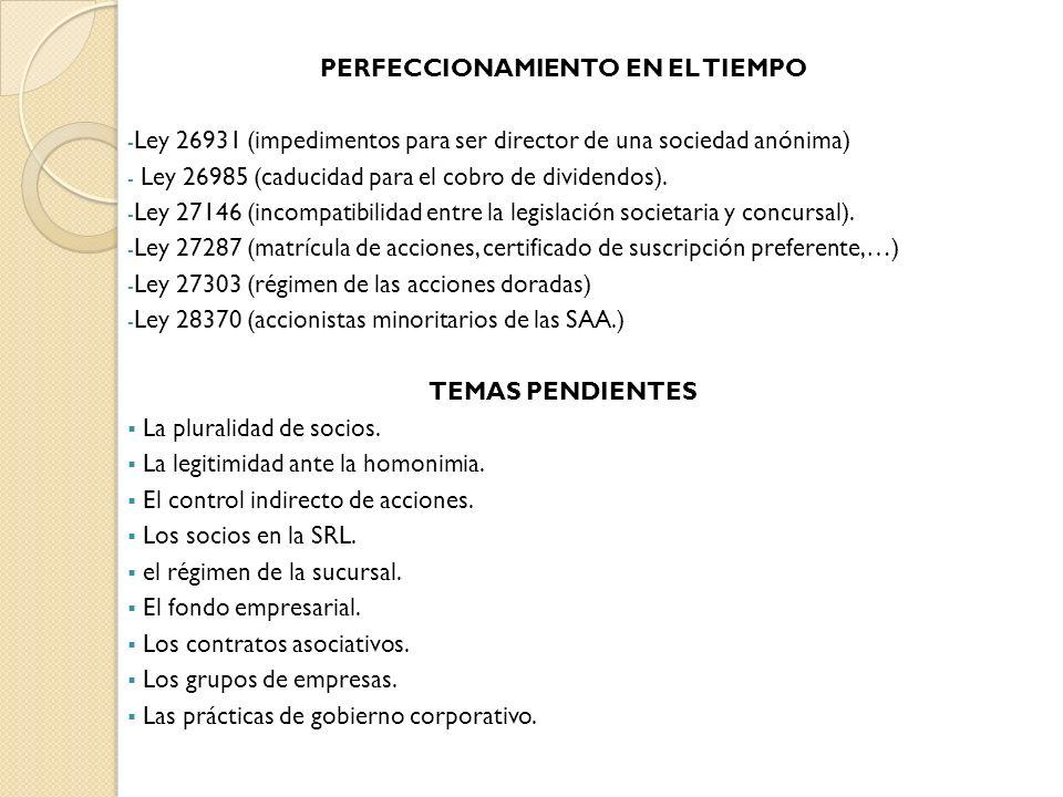 PERFECCIONAMIENTO EN EL TIEMPO - Ley 26931 (impedimentos para ser director de una sociedad anónima) - Ley 26985 (caducidad para el cobro de dividendos