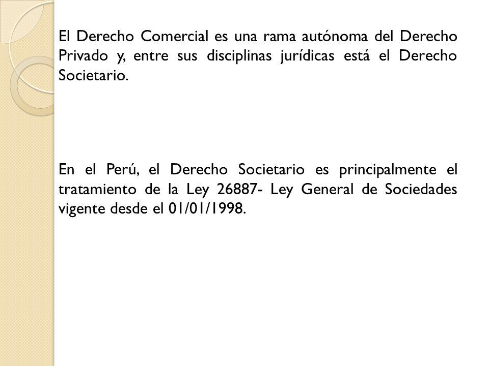 El Derecho Comercial es una rama autónoma del Derecho Privado y, entre sus disciplinas jurídicas está el Derecho Societario. En el Perú, el Derecho So