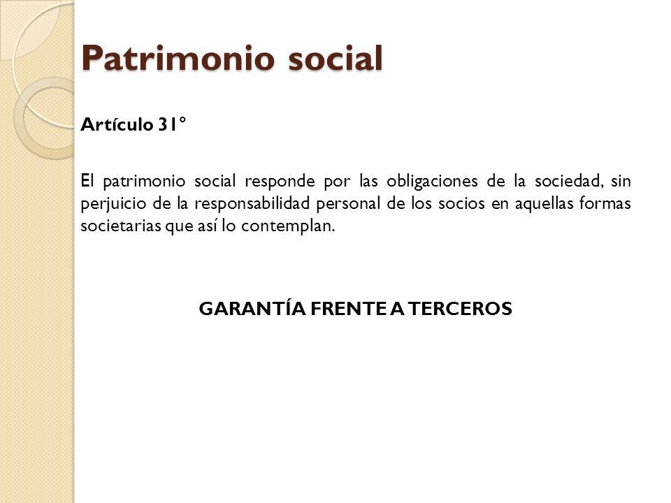 Patrimonio social Artículo 31° El patrimonio social responde por las obligaciones de la sociedad, sin perjuicio de la responsabilidad personal de los