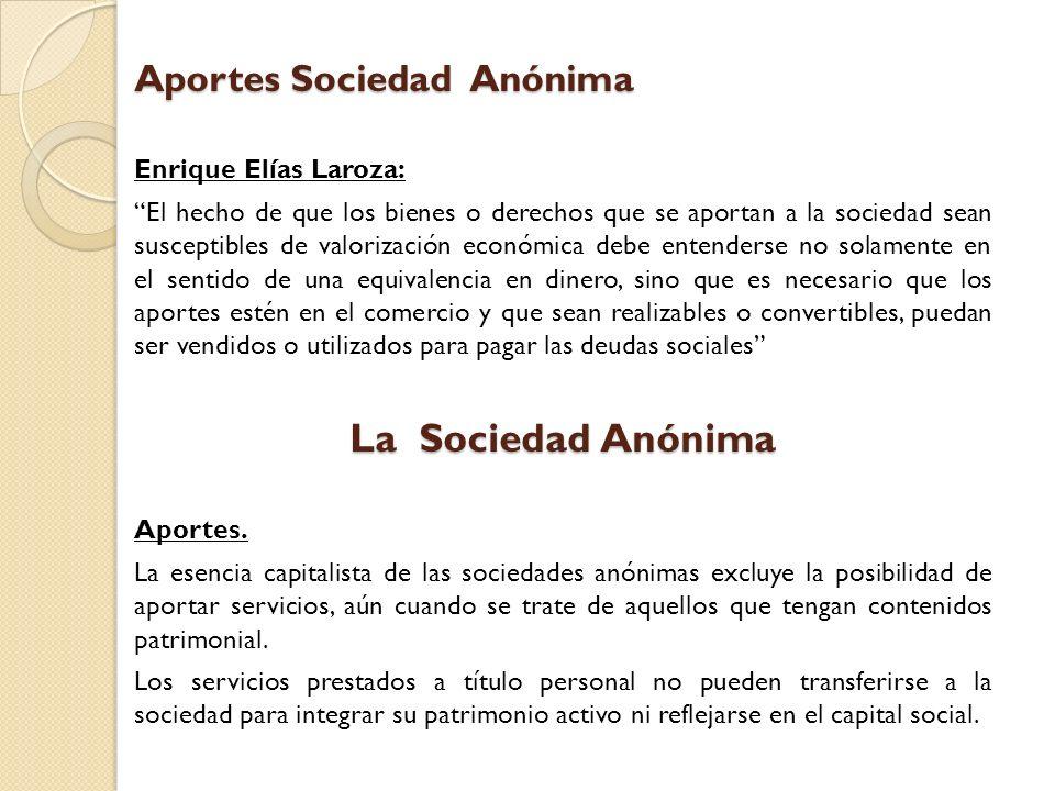Aportes Sociedad Anónima Enrique Elías Laroza: El hecho de que los bienes o derechos que se aportan a la sociedad sean susceptibles de valorización ec