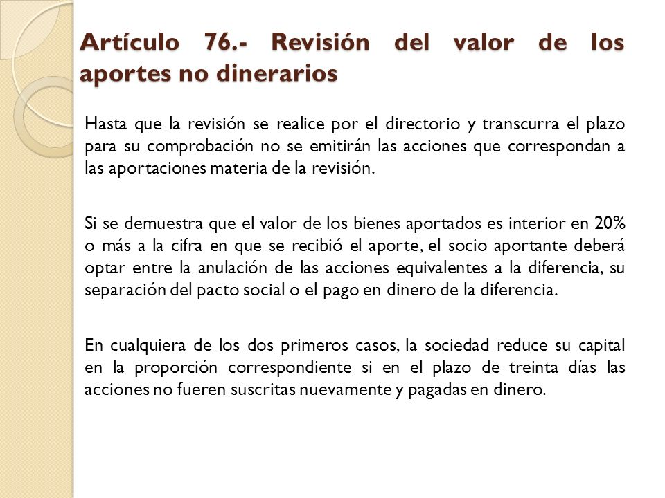 Artículo 76.- Revisión del valor de los aportes no dinerarios Hasta que la revisión se realice por el directorio y transcurra el plazo para su comprob