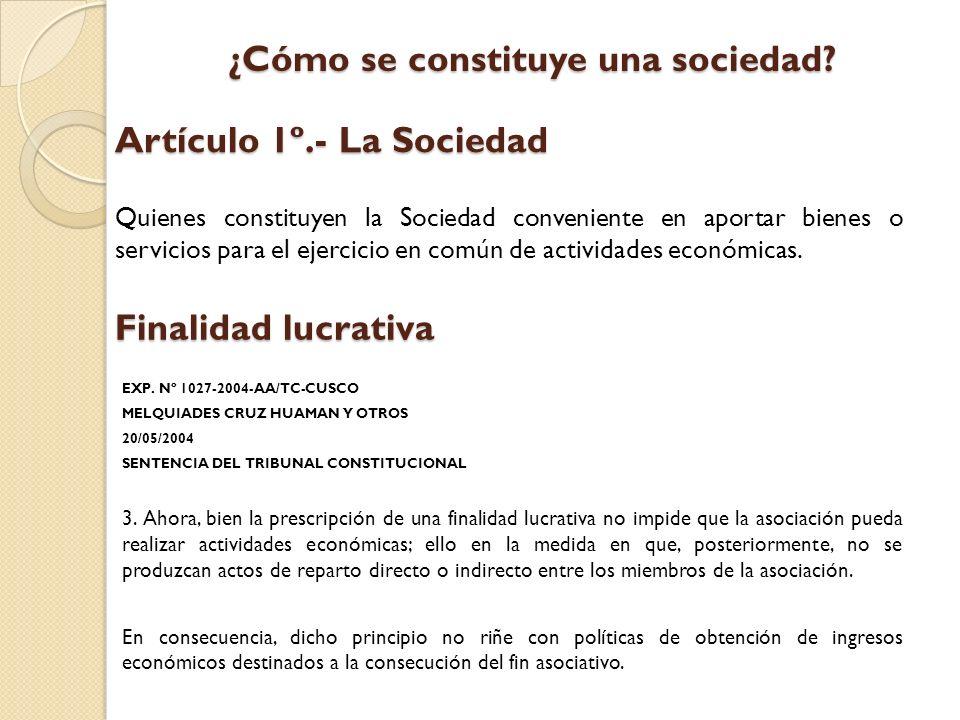 Artículo 1º.- La Sociedad Quienes constituyen la Sociedad conveniente en aportar bienes o servicios para el ejercicio en común de actividades económic