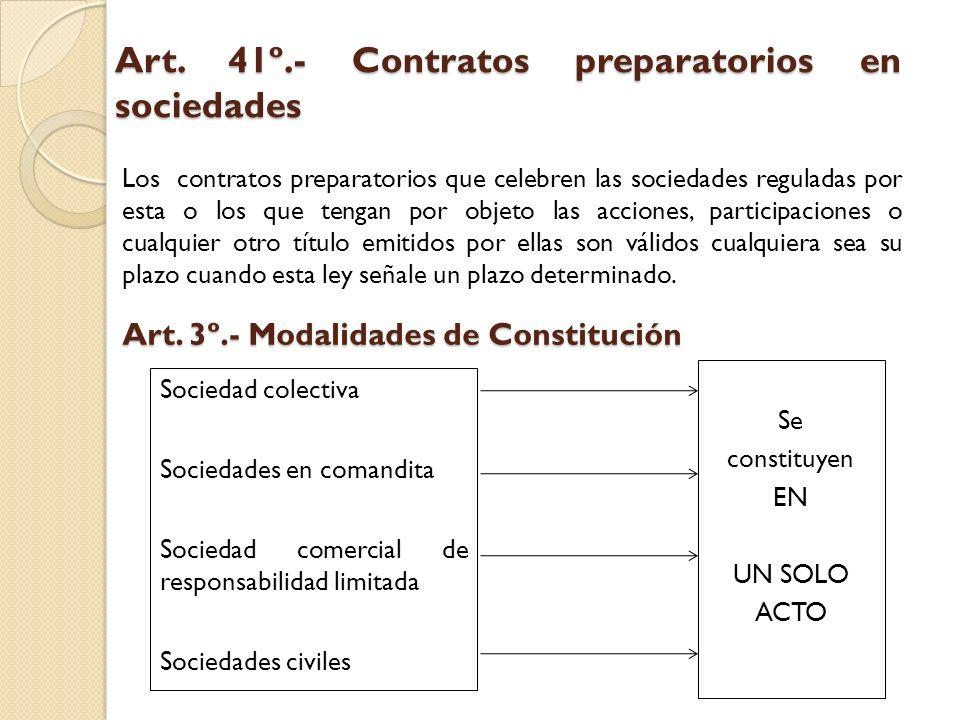 Art. 41º.- Contratos preparatorios en sociedades Los contratos preparatorios que celebren las sociedades reguladas por esta o los que tengan por objet