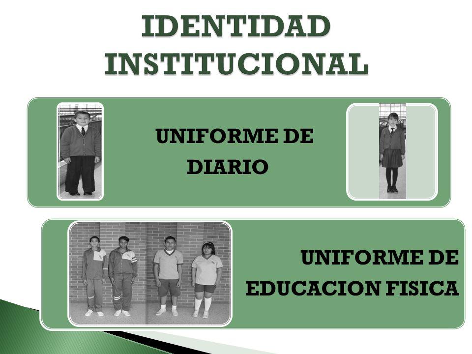 UNIFORME DE DIARIO UNIFORME DE EDUCACION FISICA