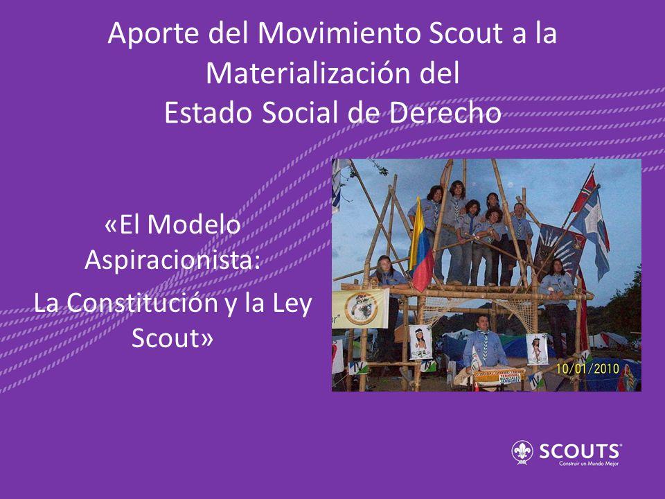 Aporte del Movimiento Scout a la Materialización del Estado Social de Derecho «El Modelo Aspiracionista: La Constitución y la Ley Scout»