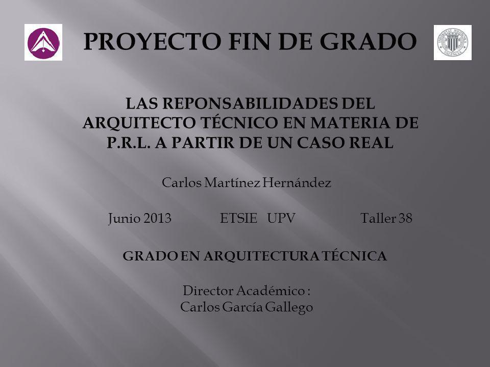 PROYECTO FIN DE GRADO LAS REPONSABILIDADES DEL ARQUITECTO TÉCNICO EN MATERIA DE P.R.L.