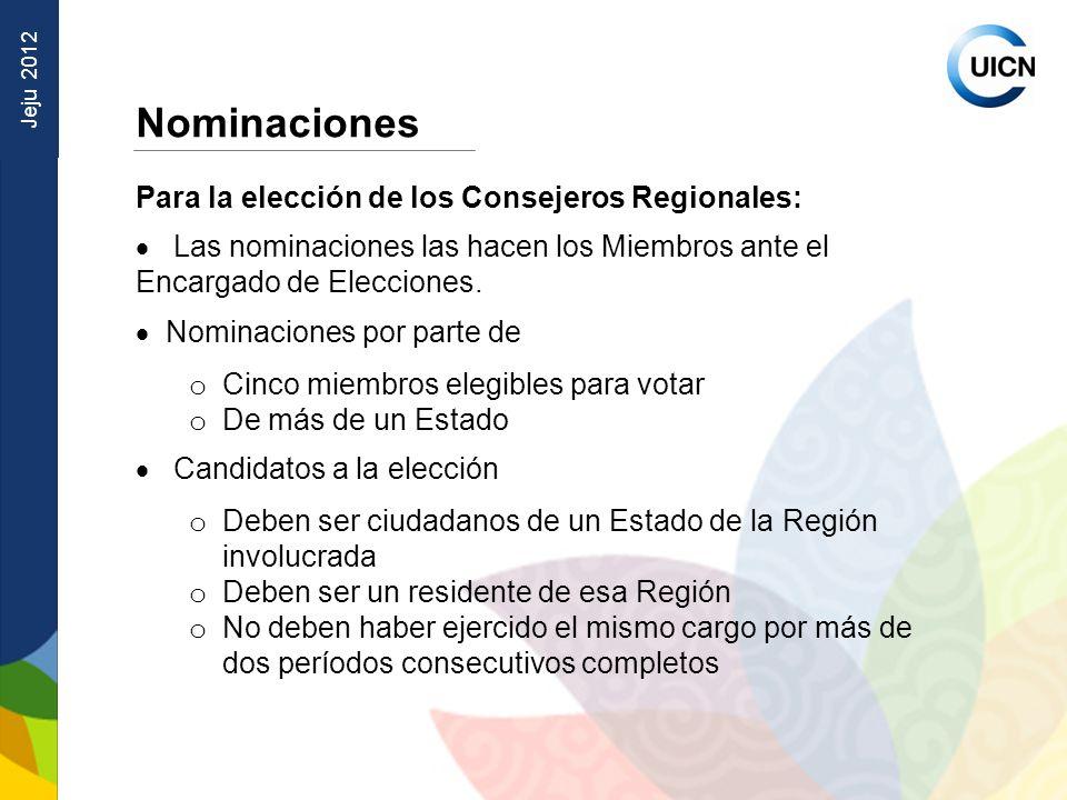 Jeju 2012 Nominaciones Para la elección de los Consejeros Regionales: Las nominaciones las hacen los Miembros ante el Encargado de Elecciones.
