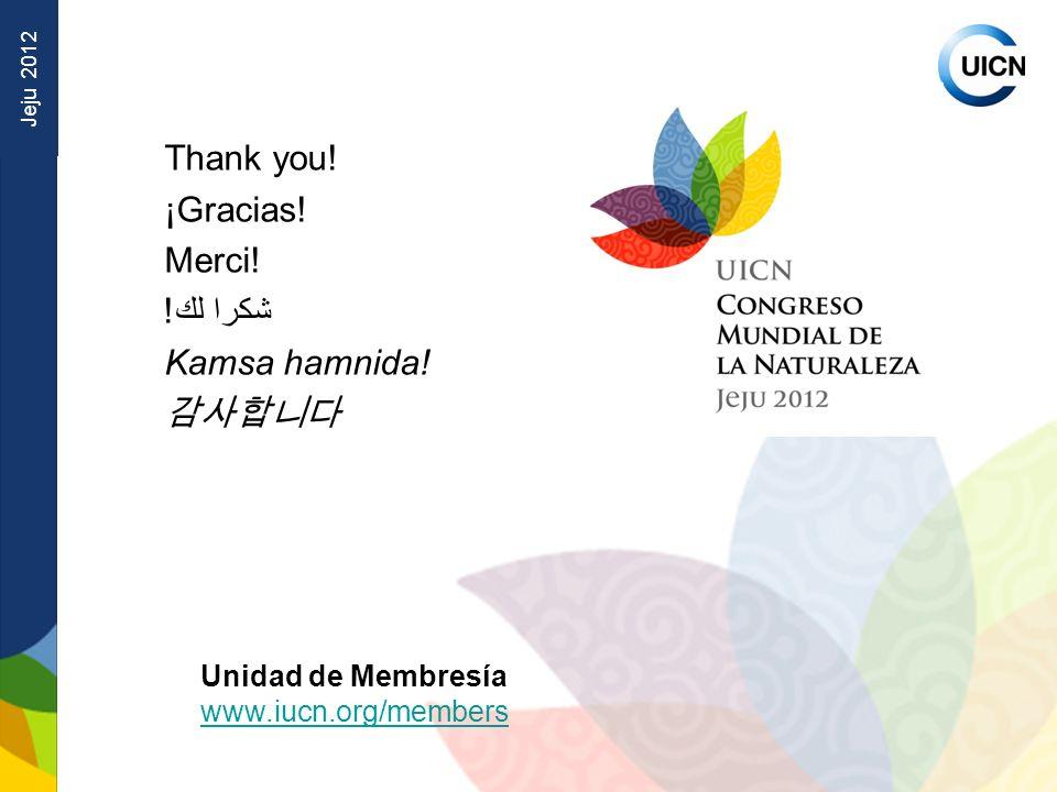 Jeju 2012 Unidad de Membresía www.iucn.org/members Thank you.