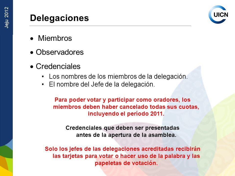 Jeju 2012 Delegaciones Miembros Observadores Credenciales Los nombres de los miembros de la delegación.
