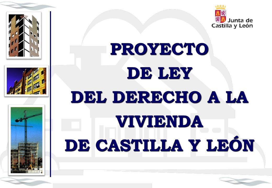 PROYECTO DE LEY DEL DERECHO A LA VIVIENDA DE CASTILLA Y LEÓN