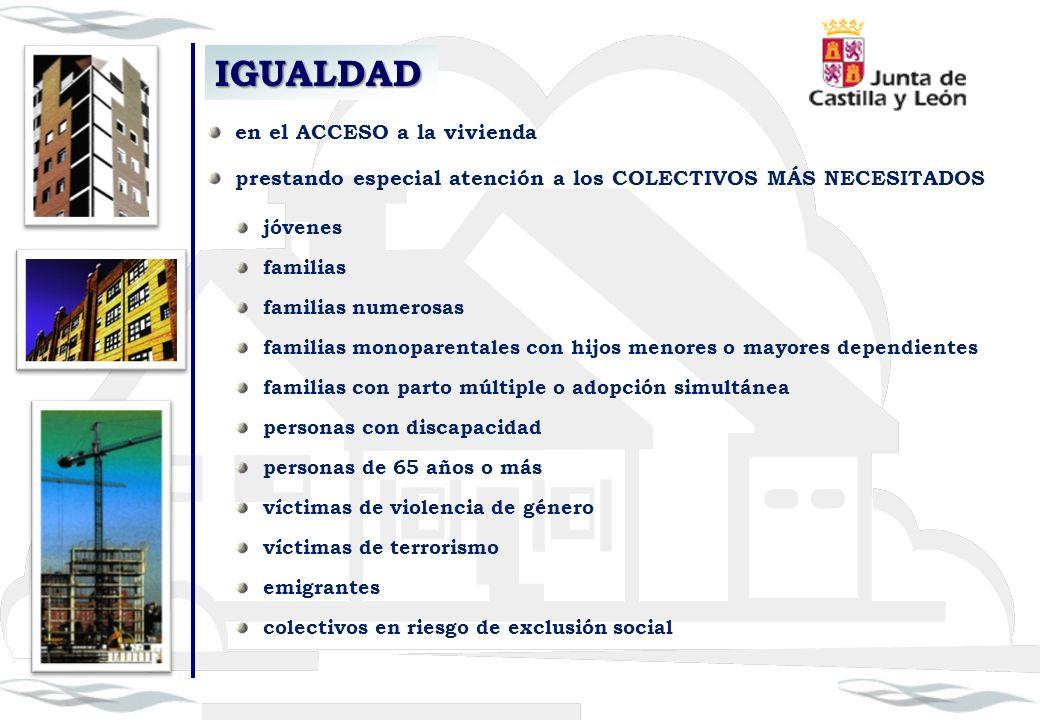 IGUALDAD en el ACCESO a la vivienda prestando especial atención a los COLECTIVOS MÁS NECESITADOS jóvenes familias familias numerosas familias monopare