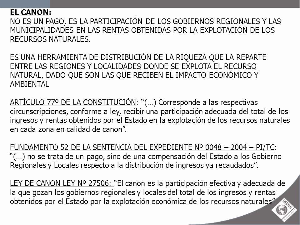 EL CANON: NO ES UN PAGO, ES LA PARTICIPACIÓN DE LOS GOBIERNOS REGIONALES Y LAS MUNICIPALIDADES EN LAS RENTAS OBTENIDAS POR LA EXPLOTACIÓN DE LOS RECUR