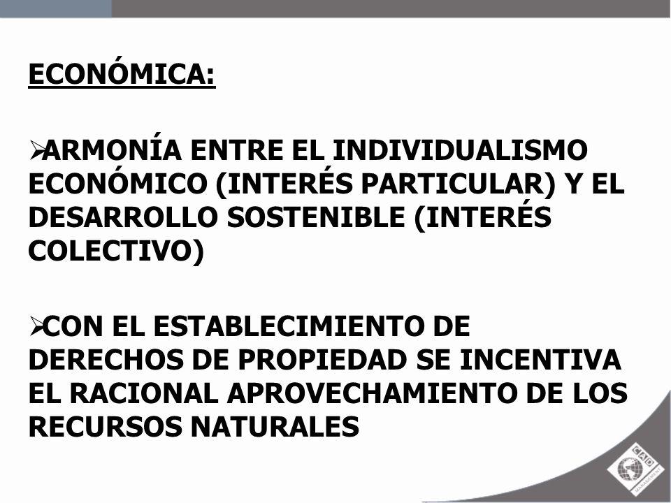 ECONÓMICA: ARMONÍA ENTRE EL INDIVIDUALISMO ECONÓMICO (INTERÉS PARTICULAR) Y EL DESARROLLO SOSTENIBLE (INTERÉS COLECTIVO) CON EL ESTABLECIMIENTO DE DER