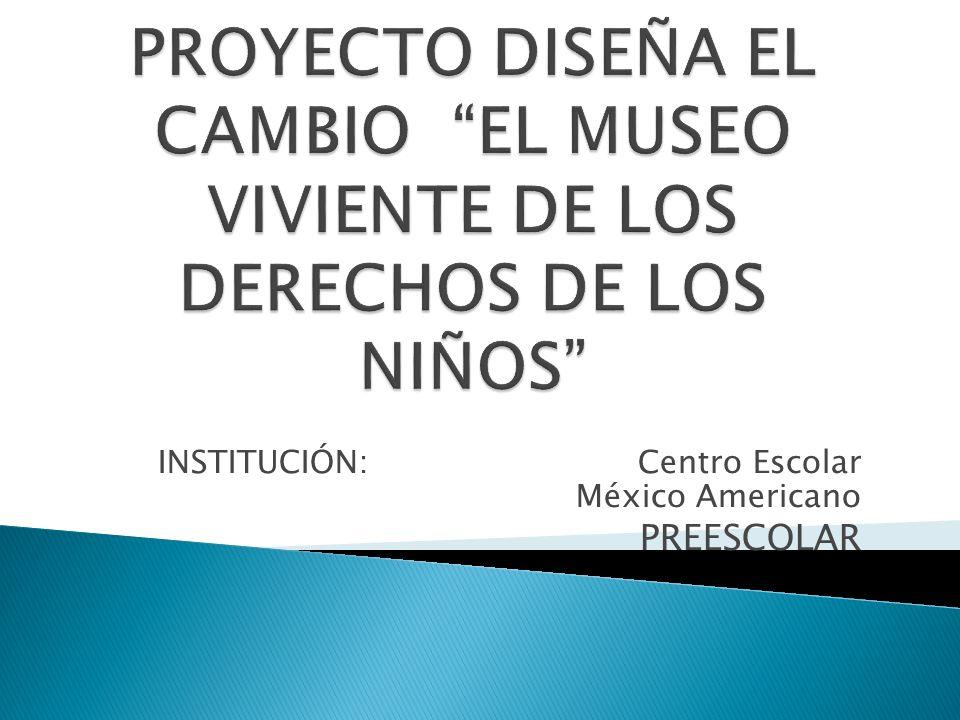INSTITUCIÓN:Centro Escolar México Americano PREESCOLAR