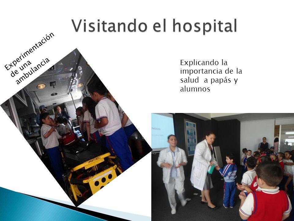 Explicando la importancia de la salud a papás y alumnos Experimentación de una ambulancia