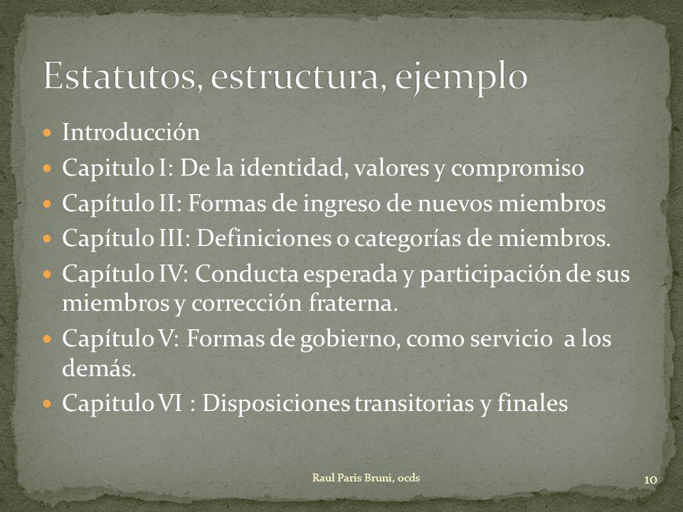 Introducción Capitulo I: De la identidad, valores y compromiso Capítulo II: Formas de ingreso de nuevos miembros Capítulo III: Definiciones o categorí