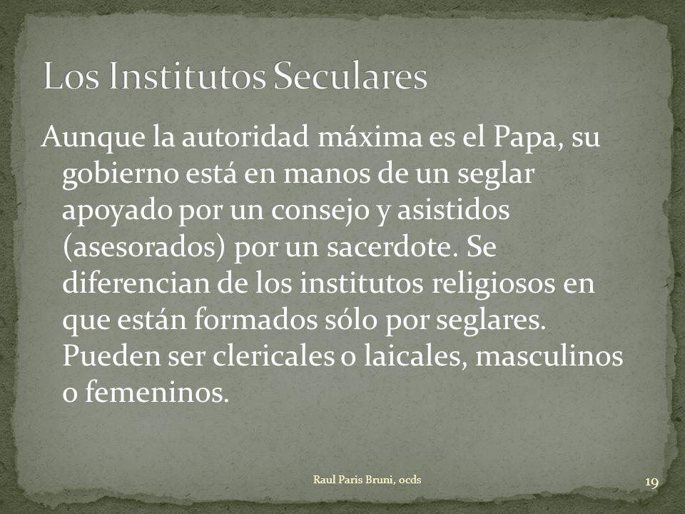 Aunque la autoridad máxima es el Papa, su gobierno está en manos de un seglar apoyado por un consejo y asistidos (asesorados) por un sacerdote. Se dif