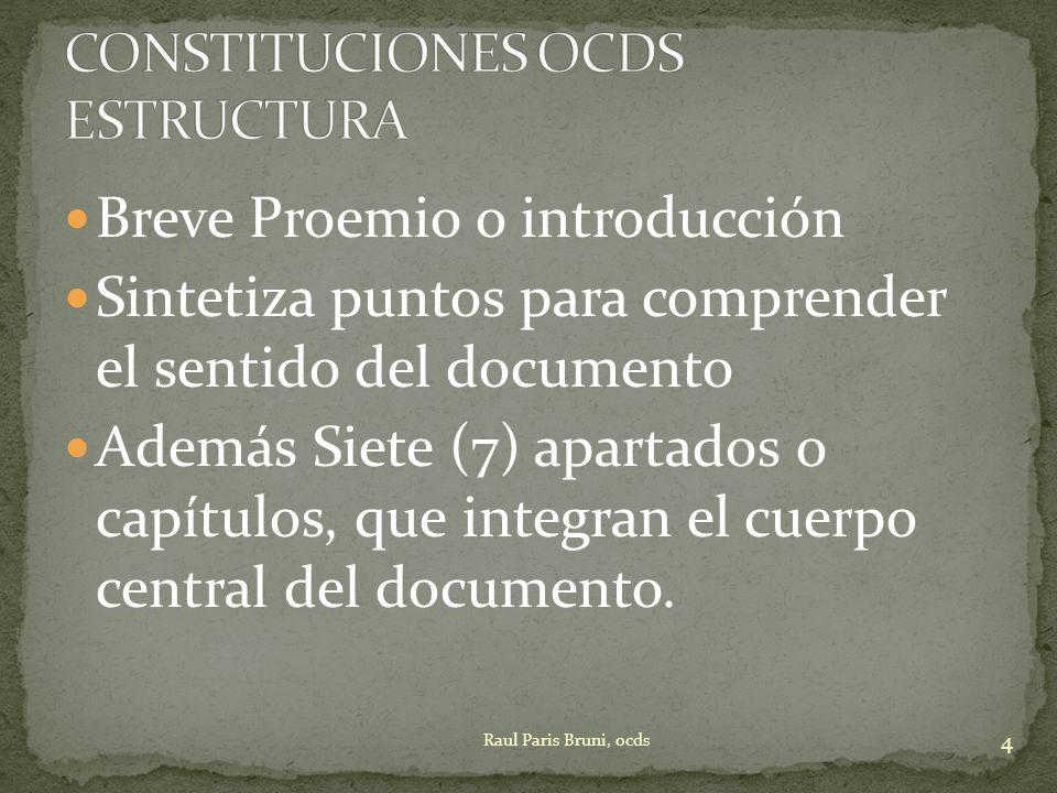 Breve Proemio o introducción Sintetiza puntos para comprender el sentido del documento Además Siete (7) apartados o capítulos, que integran el cuerpo