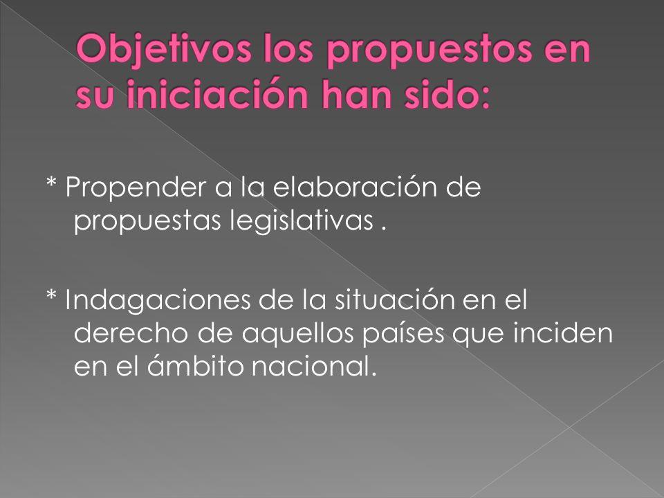 * Propender a la elaboración de propuestas legislativas.
