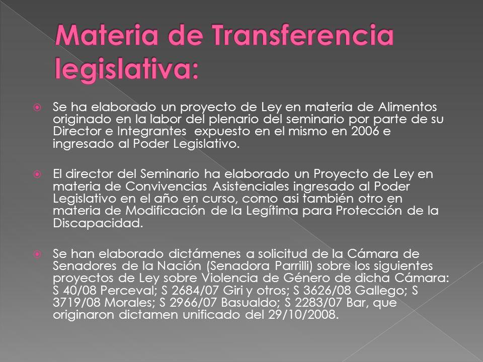 Se ha elaborado un proyecto de Ley en materia de Alimentos originado en la labor del plenario del seminario por parte de su Director e Integrantes expuesto en el mismo en 2006 e ingresado al Poder Legislativo.