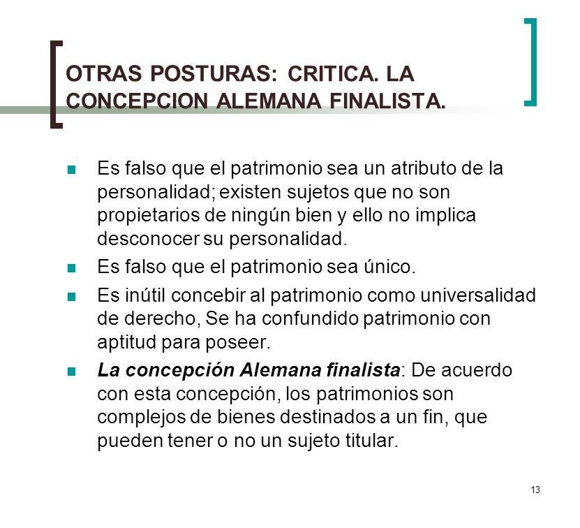 13 OTRAS POSTURAS: CRITICA.LA CONCEPCION ALEMANA FINALISTA.