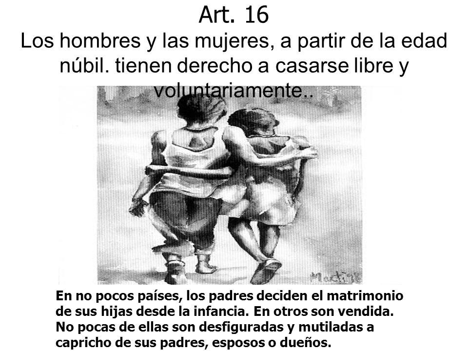 Art.16 Los hombres y las mujeres, a partir de la edad núbil.