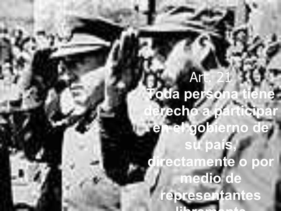 Art. 21 Toda persona tiene derecho a participar en el gobierno de su país, directamente o por medio de representantes libremente escogidos.
