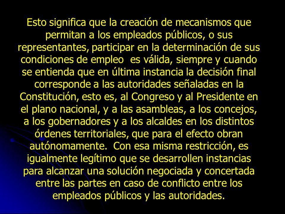 EL NUDO GORDIANO La Sentencia C-377 de 1998, al revisar la constitucionalidad del Convenio 151 sobre la protección del derecho de sindicación y los pr