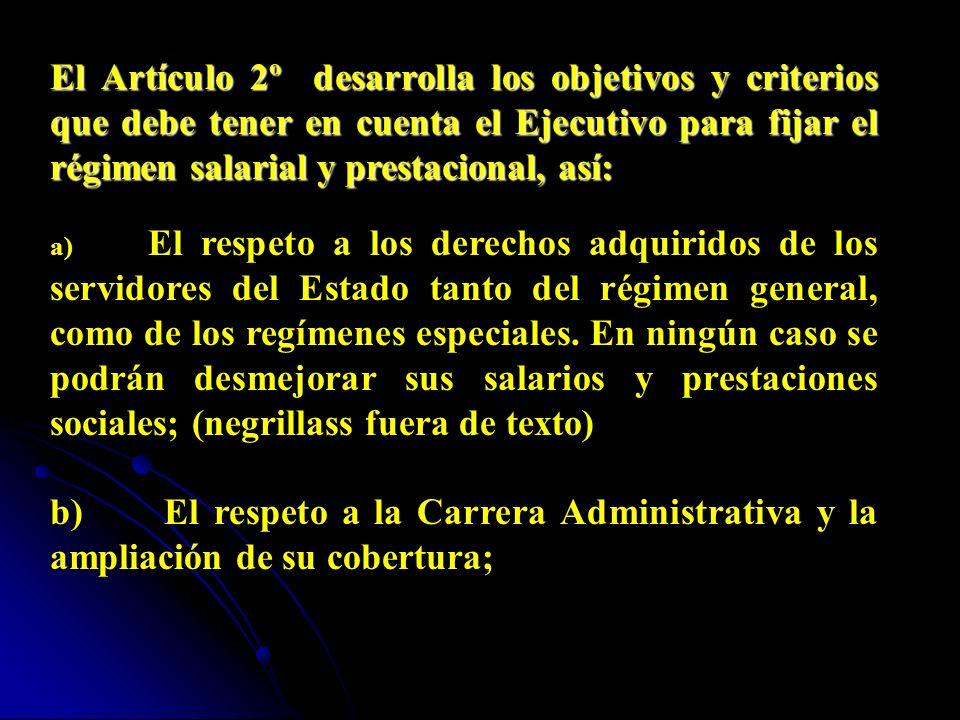 a) Los empleados públicos de la Rama Ejecutiva Nacional, cualquiera que sea su sector, denominación o régimen jurídico; b) Los empleados del Congreso
