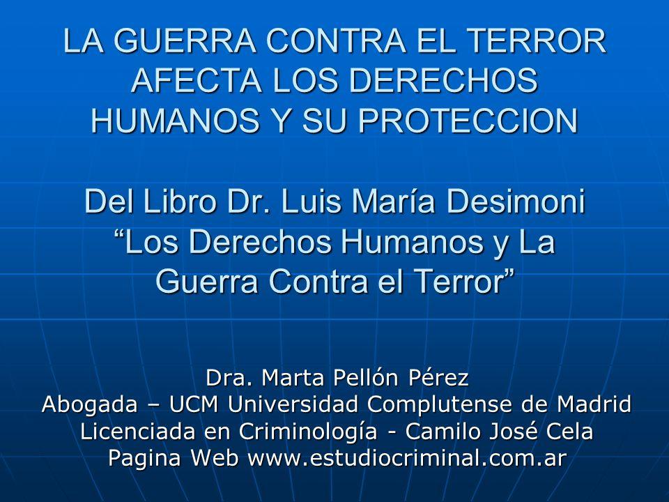 LA GUERRA CONTRA EL TERROR AFECTA LOS DERECHOS HUMANOS Y SU PROTECCION Del Libro Dr.