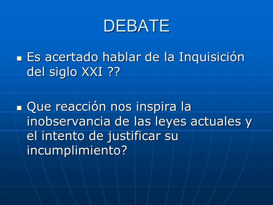 DEBATE Es acertado hablar de la Inquisición del siglo XXI ?.